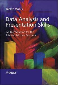 Data Analysis and Presentation Skills: An Introduction for the Life and Medical Sciences (Repost)