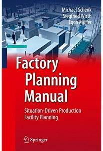 Factory Planning Manual: Situation-Driven Production Facility Planning [Repost]