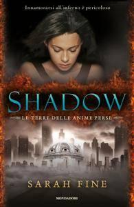 Sarah Fine - Shadow. La terra delle anime perse (Repost)