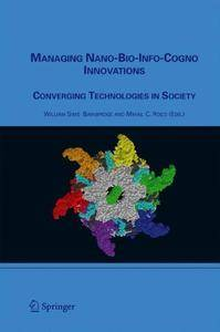 Managing Nano-Bio-Info-Cogno Innovations: Converging Technologies in Society (Repost)