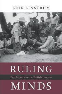 Ruling Minds : Psychology in the British Empire