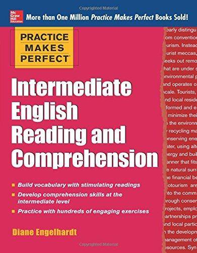 Practice Makes Perfect Intermediate English Reading and Comprehension (Repost)