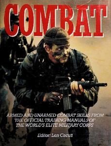 Combat: Armed and Unarmed Combat Skills from Official Training Manuals of the World's Elite Military Corps
