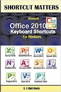 Microsoft Office 2010 Keyboard Shortcuts For Windows (Shortcut Matters) [Repost]