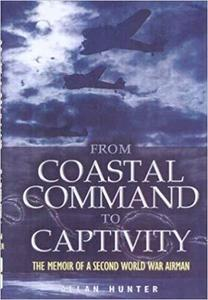 From Coastal Command to Captivity : The Memoir of a Second World War Airman [Repost]