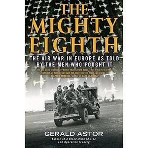 The Mighty Eighth: The Air War in Europe as Told by the Men Who Fought It [Audiobook]