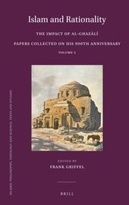 Islam and Rationality: The Impact of Al-ghazali. Papers Collected on His 900th Anniversary. Vol. 2