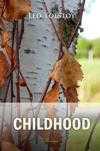 «Childhood» by Leo Tolstoy