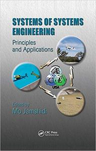 Systems of Systems Engineering: Principles and Applications
