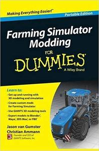 Farming Simulator Modding For Dummies (For Dummies Series)
