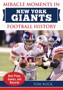 Miracle Moments in New York Giants Football History: Best Plays, Games, and Records (Miracle Moments)