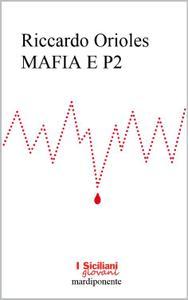 """Riccardo Orioles, """"Mafia e P2"""""""