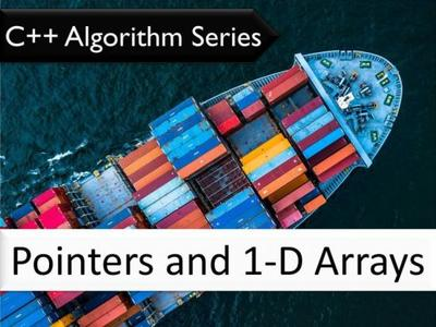 C++ Algorithm Series: Pointers and 1-D Arrays