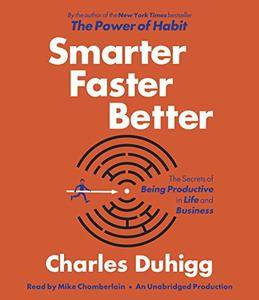 Smarter Faster Better: The Secrets of Being Productive in Life and Business (Audiobook, repost)