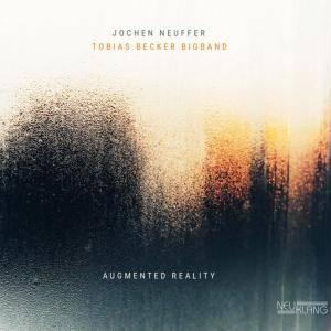 Tobias Becker Bigband & Jochen Neuffer - Augmented Reality (2018)