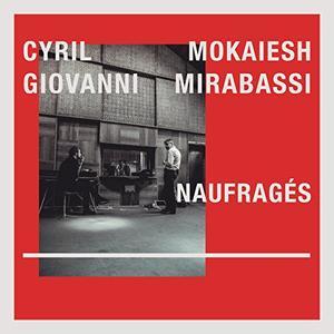 Cyril Mokaiesh & Giovanni Mirabassi - Naufragés (2015)