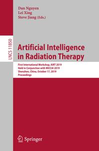 Artificial Intelligence in Radiation Therapy: First International Workshop, AIRT 2019, Held in Conjunction with MICCAI 2
