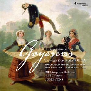 Josep Pons, BBC Singers & BBC Symphony Orchestra - Granados: Goyescas (Live) (2019) [Official Digital Download]