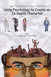 How To Diagnose Your Character:Using Psychology To Create An In-Depth Character