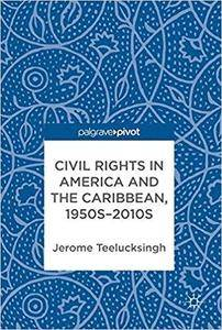 Civil Rights in America and the Caribbean, 1950s–2010s