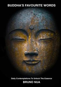 Buddha's Favourite Words: Daily Contemplations to Unlock the Essence