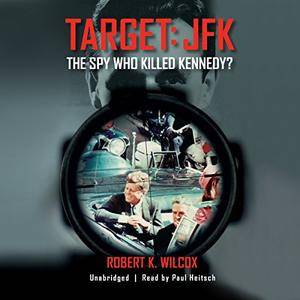 Target: JFK: The Spy Who Killed Kennedy? [Audiobook]