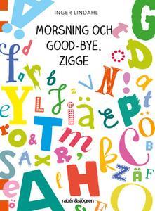 «Morsning och good-bye, Zigge» by Inger Lindahl