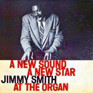 Jimmy Smith - A New Sound, A New Star (Remastered) (1956/2019) [Official Digital Download]