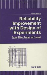 Reliability Improvement with Design of Experiment, Second Edition, (Qrl Quality and Reliability)