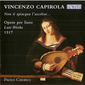 Paolo Cherici - Vincenzo Capirola: Lute Works, 1517 (2014)
