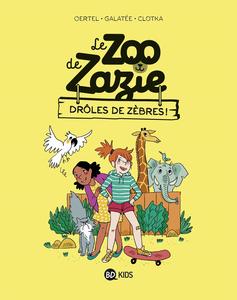 Le Zoo de Zazie - Tome 1 - Droles de Zébres!