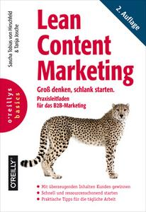 «Lean Content Marketing: Groß denken, schlank starten. Praxisleitfaden für das B2B-Marketing» by Sascha Tobias von Hirsc
