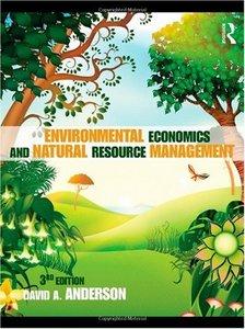 Environmental Economics and Natural Resource Management, Third Edition