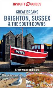 Insight Guides Great Breaks Brighton, Sussex & the South Downs (Travel Guide eBook) (Insight Great Breaks), 2nd Edition