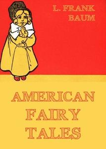 «American Fairy Tales» by L. Frank Baum