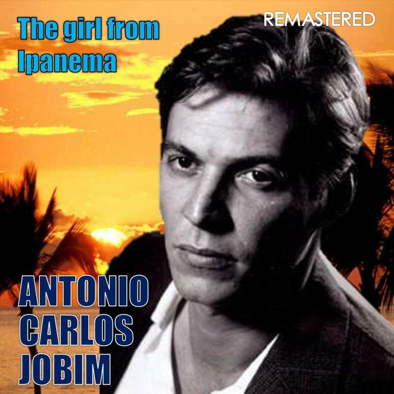 Antônio Carlos Jobim - The Girl from Ipanema (Digitally Remastered) (2018)