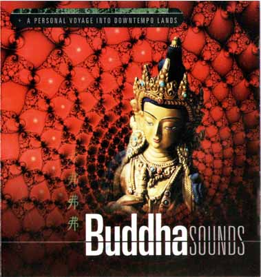 Buddha Sounds 1  A Personal Voyage Into Downtempo Lands