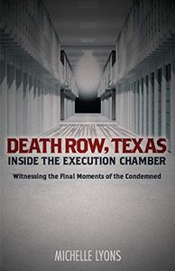 Death Row, Texas: Inside the Execution Chamber: Witnessing the Final Moments of the Condemned