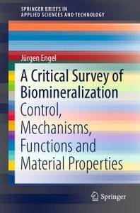 A Critical Survey of Biomineralization: Control, Mechanisms, Functions and Material Properties (Repost)