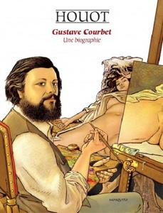 Gustave Courbet Une biographie 2019