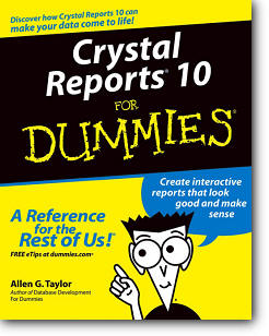 Allen G. Taylor, «Crystal Reports 10 For Dummies»