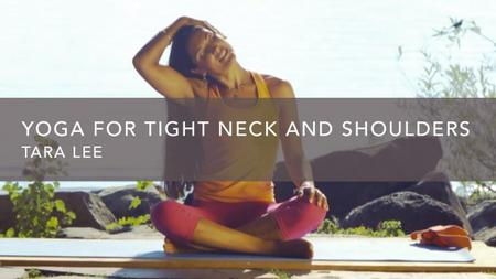 Yoga for Tight Neck and Shoulders