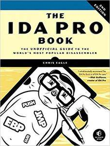 The IDA Pro Book: The Unofficial Guide to the World's Most Popular Disassembler [Repost]