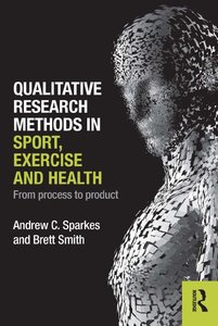 Qualitative Research Methods in Sport, Exercise and Health: From Process to Product (repost)