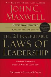 «the 21 Irrefutable Laws of Leadership» by John C. Maxwell