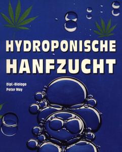 Peter May - Hydroponische Hanfzucht