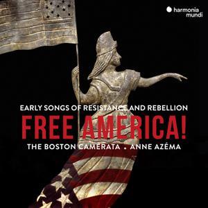 Boston Camerata & Anna Azéma - Free America! (2019)