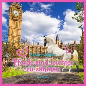 «Pferde sind leichter zu zähmen» by Sandra Ziegler
