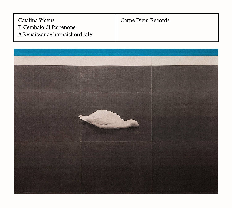 Catalina Vicens - Il Cembalo di Partenope: A Renaissance harpsichord tale (2017)