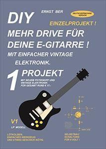 Diy Mehr Drive Für Deine e Gitarre !: 1 Projekt